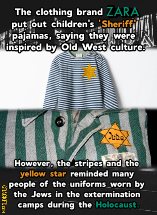 The clothing brand ZARA put out children's 'Sheriffr pajamas, saying they were inspired by Old West culture. Jude Howevero the stripes and the yellow