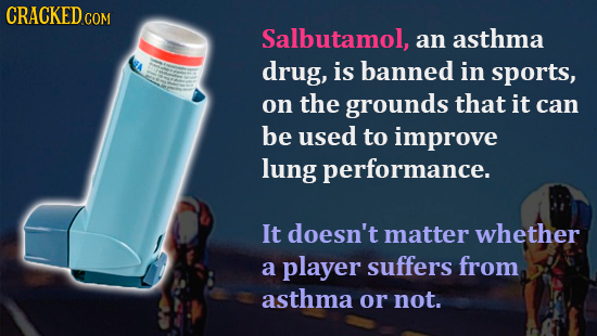 Photo of an inhaler with the text 'Salbutamol, an asthma drug, is banned in sports, on the grounds that it can be used to improve lung performance.'