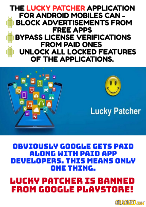 THE LUCKY PATCHER APPLICATION FOR ANDROID MOBILES CAN - BLOCK ADVERTISEMENTS FROM FREE APPS BYPASS LICENSE VERIFICATIONS FROM PAID ONES UNLOCK ALL LOC