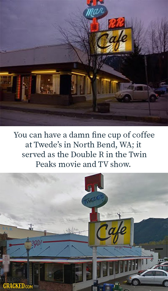 mar Rh Cafe You can have a damn fine cup of coffee at Twede's in North Bend, WA; it served as the Double R in the Twin Peaks movie and TV show. WEDES