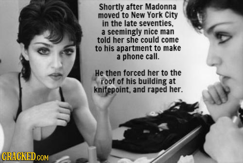 Shortly after Madonna moved to New York City in the late seventies, a seemingly nice man told her she could come to his apartment to make a phone call
