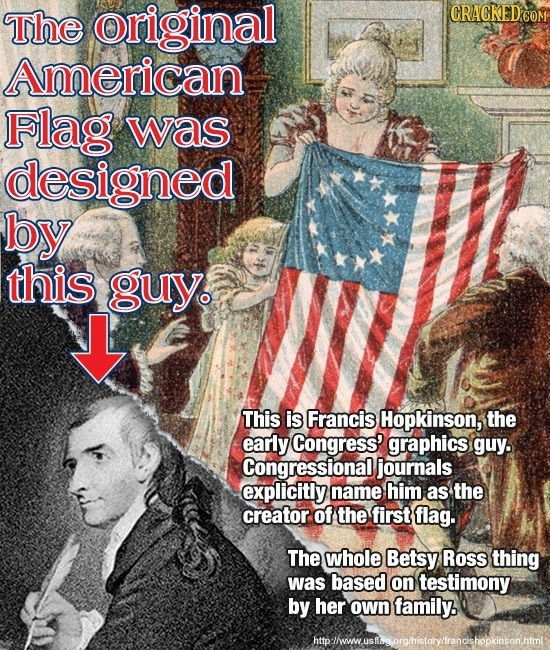 The original CRACKEDCO American Flag was designed by this guy. This is Francis Hopkinson, the early Congress' graphics guy. Congressional journals exp