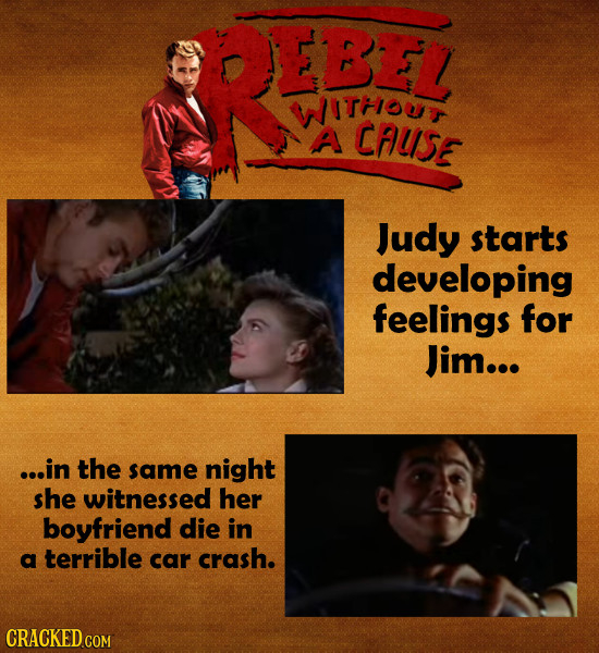 EBEL wthiou A CAUSE Judy starts developing feelings for Jim... ...in the same night she witnessed her boyfriend die in a terrible car crash. CRACKED C
