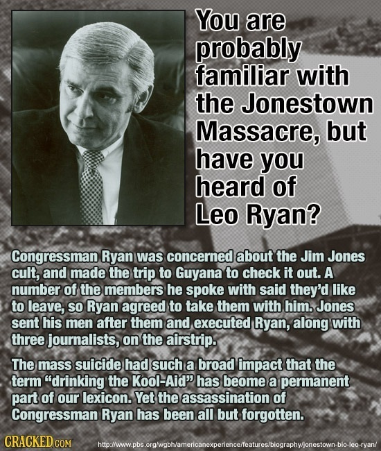 You are probably familiar with the Jonestown Massacre, but have you heard of Leo Ryan? Congressman Ryan was concerneda about the Jim Jones cult, and m
