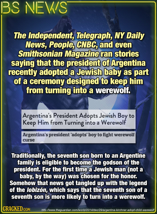 BS NEVIS The Independent, Telegraph, NY Daily News, People, CNBC, and even Smithsonian Magazine ran stories saying that the president of Argentina rec