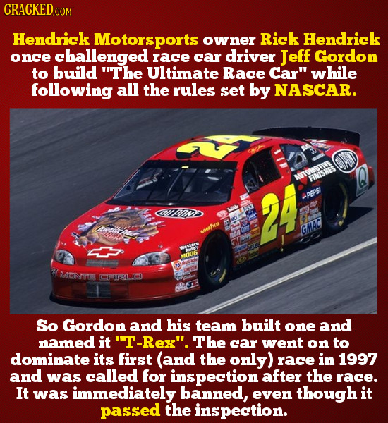 Hendrick Motorsports owner Rick Hendrick once challenged race car driver Jeff Gordon to build The Ultimate Race Car while following all the rules se