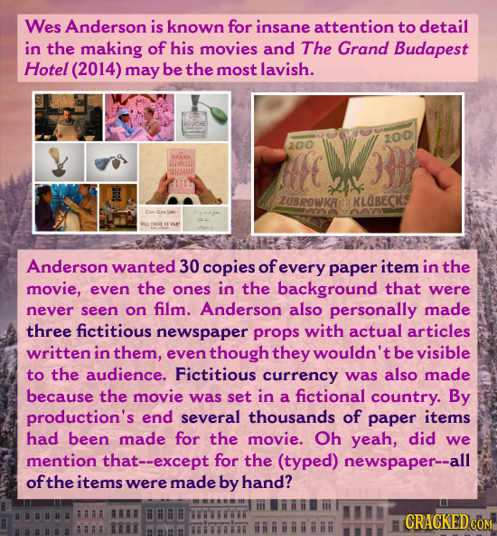 Wes Anderson is known for insane attention to detail in the making of his movies and The Grand Budapest Hotel (2014) may be the most lavish. 100 100 R