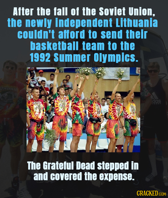 After the fall of the Soviet Union, the newly Independent Lithuania couldn't afford to send their basketball team to the 1992 Summer Olympics. das The