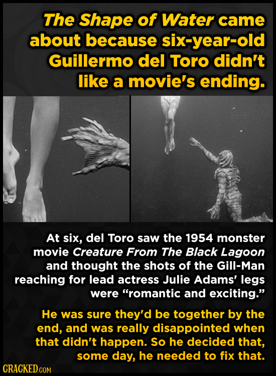 The Shape of Water came about because six-year-old Guillermo del Toro didn't like a movie's ending. At six, del Toro saw the 1954 monster movie Creatu