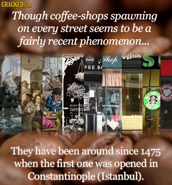 Though coffee-shops spawning on every street seems to be a fairly recent phenomenon... Phop Laofeinu ST CeCal Solun FEE B COSTA TAR DESIGNY OOFFE CAPP