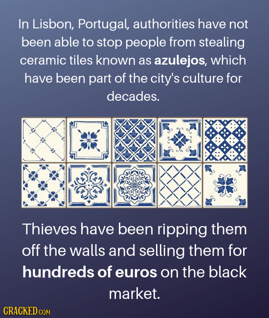 In Lisbon, Portugal, authorities have not been able to stop people from stealing ceramic tiles known as azulejos, which have been part of the city's c