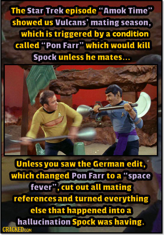 The Star Trek episode Amok Time showed us Vulcans' mating season, which is triggered by a condition called Pon Farr which would kill Spock unless