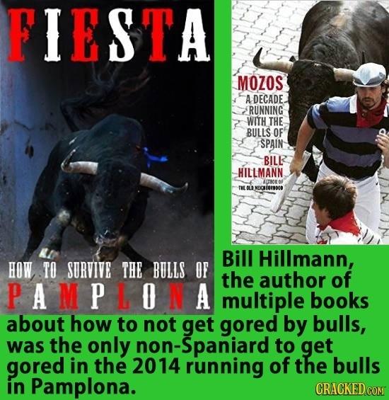 FIESTA MOZOS A DECADE. RUNNING WITH THE BULLS OF SPAIN BIL HILLMANN ALTBORO TE CLU ECSE0RDOD Bill Hillmann, HOW TO SURVIVE THE BULLS oF the author of