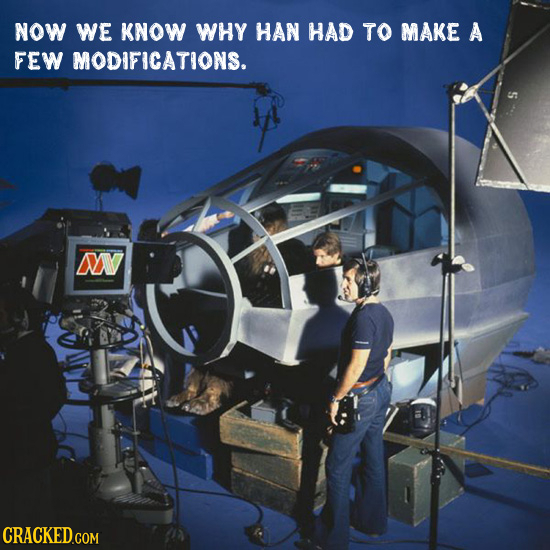 NOW WE KNOW WHY HAN HAD TO MAKE A FEW MODIFICATIONS. DY CRACKED.COM
