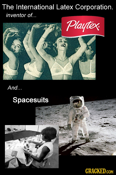 The International Latex Corporation. inventor of... Playtex And... Spacesuits CRACKED.COM