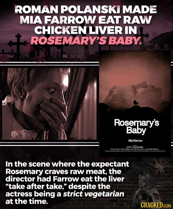 ROMAN POLANSKI MADE MIA FARROW EAT RAW CHICKEN LIVER IN ROSEMARY'S BABY. Rosemary's Baby Miafarrow Jlorn Cramees In the scene where the expectant Rose
