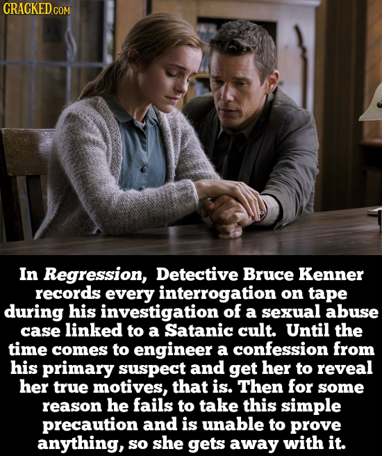 CRACKED.COM In Regression, Detective Bruce Kenner records every interrogation on tape during his investigation of a sexual abuse case linked to a Sata