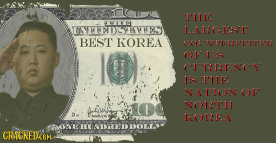 THE 066 NREDSTAHES LARGEST BEST KOREA )INTTRRTITIER OF US CURRENNCY IS TIIE NATION OF NORTII DiAIS Lsio KOREA MONEHUNDREDDOLL