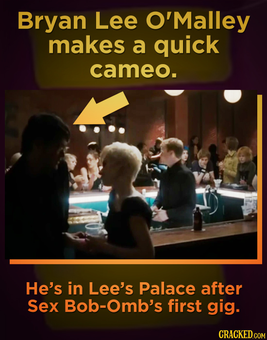 Bryan Lee O'Malley makes a quick cameo. He's in Lee's Palace after Sex Bob-Omb's first gig.