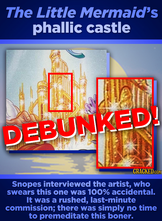 The Little Mermaid's phallic castle DEBUNKED! Snopes interviewed the artist, who swears this one was 100% accidental. It was a rushed, last-minute com