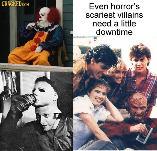 Even horror's scariest villains need a little downtime