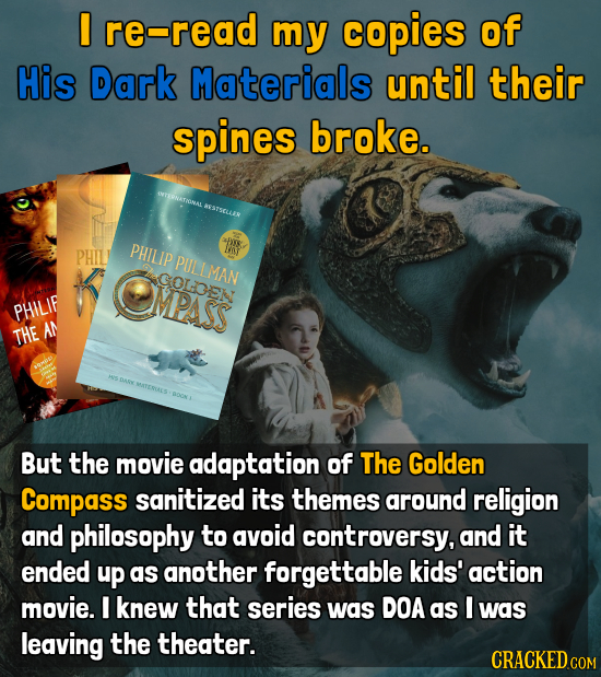 I re-read my copies of His Dark Materials until their spines broke. LBESTSCLLER PHILIP EINS PHIL PLLME PUg OMPASS COLDDEN PHILIF AN THE MATEROALS But