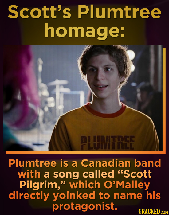 Scott's Plumtree homage: PLUMITREE Plumtree is a Canadian band with a song called Scott Pilgrim, which O'Malley directly yoinked to name his protago