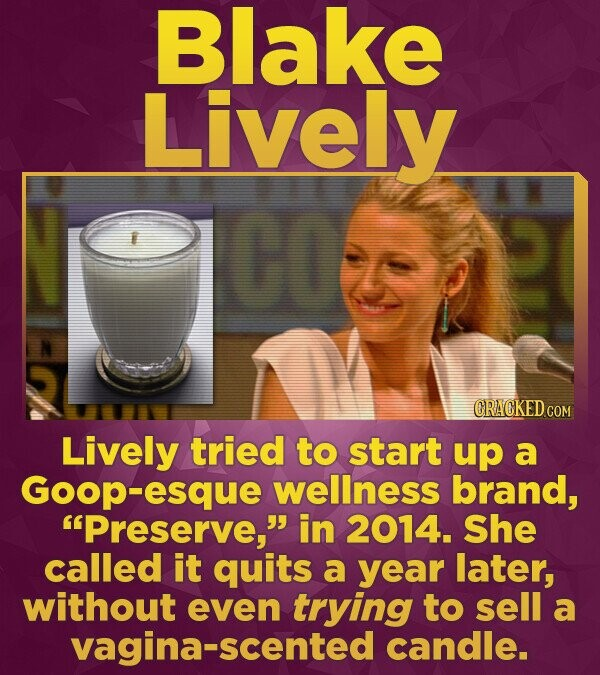 Blake Lively CO CRACKED COM Lively tried to start up a Goop-esque wellness brand, Preserve, in 2014. She called it quits a year later, without even
