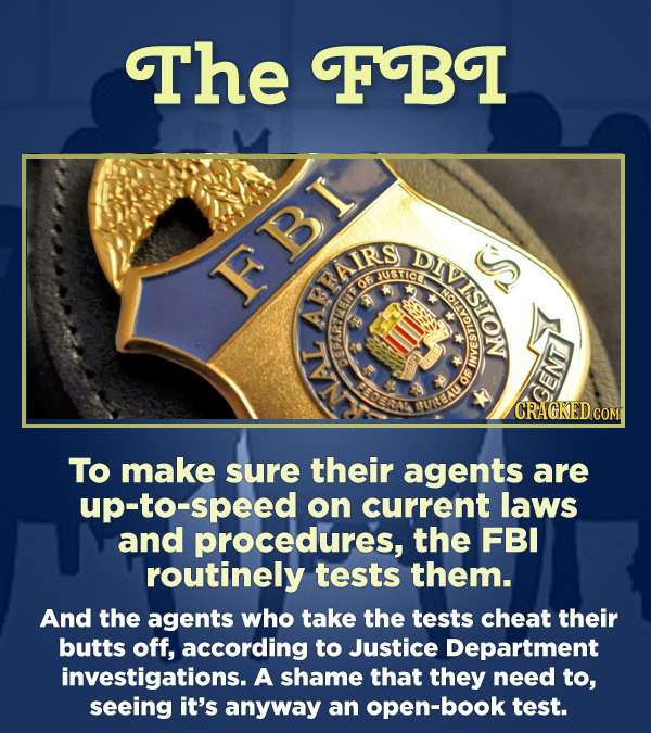 15 Respected Groups Who Aren't So Elite As People Say - To make sure their agents are up-to-speed on current laws and procedures, the FBI routinely