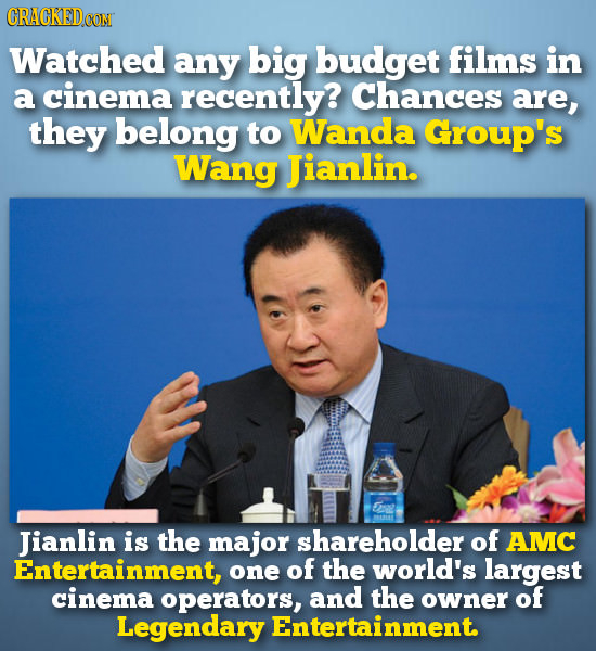 CRACKEDO CON Watched any big budget films in a cinema recently? Chances are, they belong to Wanda Group's Wang Jianlin. 5a Jianlin is the major shareh
