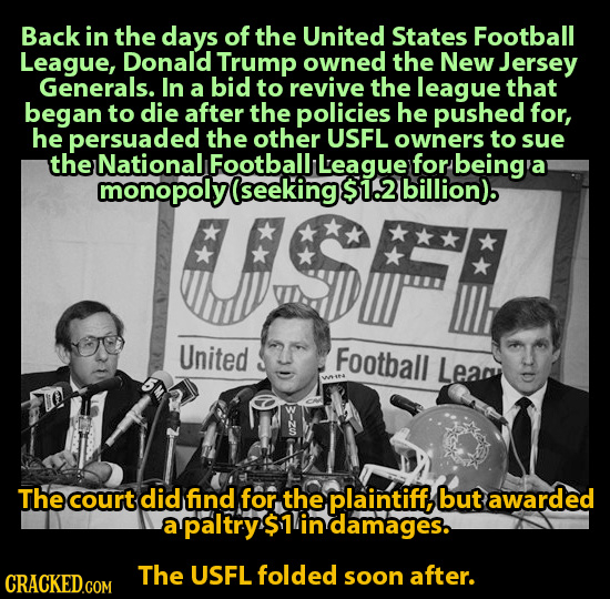 Back in the days of the United States Football League, Donald Trump owned the New Jersey Generals. In a bid to revive the league that began to die aft