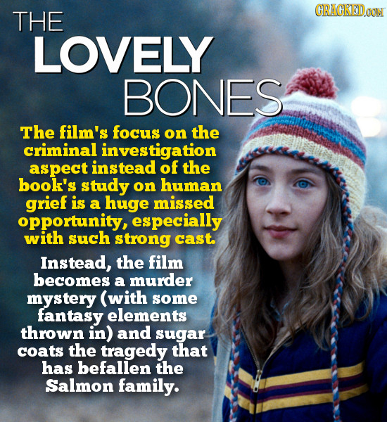 GRAGKEDOT THE LOVELY BONES The film's focus on the criminal investigation aspect instead of the book's study on human grief is a huge missed opportuni