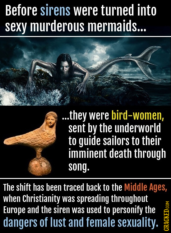 Before sirens were turned into sexy murderous mermaids... ...they were bird-women, sent by the underworld to guide sailors to their imminent death thr