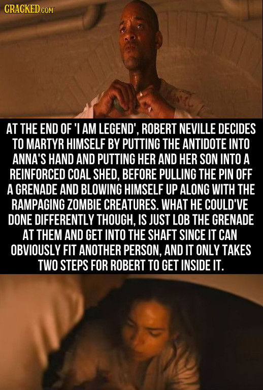 CRACKEDc AT THE END OF 'I AM LEGEND', ROBERT NEVILLE DECIDES TO MARTYR HIMSELF BY PUTTING THE ANTIDOTE INTO ANNA'S HAND AND PUTTING HER AND HER SON IN