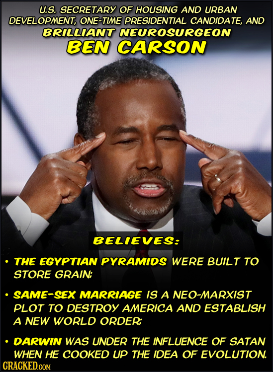 U.S. SECRETARY OF HOUSING AND URBAN DEVELOPMENT, ONE-TIME PRESIDENTIAL CANDIDATE, AND BRILLIANT NEUROSURGEON BEN CARSON BELIEVES: THE EGYPTIAN PYRAMID