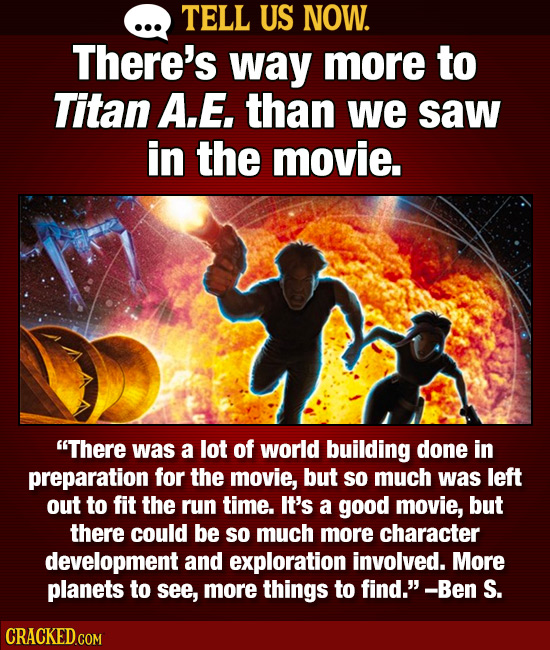 TELL US NOW. There's way more to Titan A.E. than we saw in the movie. There was a lot of world building done in preparation for the movie, but so muc