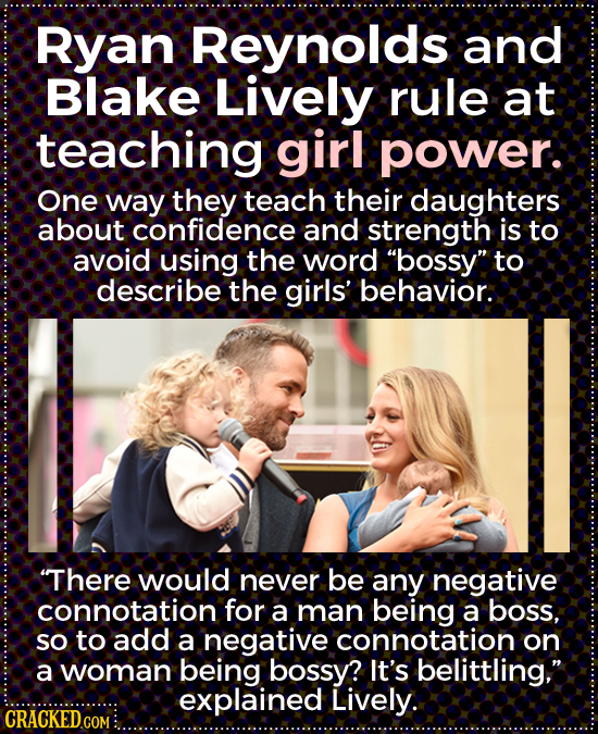Ryan Reynolds and Blake Lively rule at teaching girl power. One way they teach their daughters about confidence and strength is to avoid using the wor