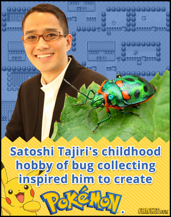 C C 98800088880 DO 0000 000000 000000 000000 0000 80000000800008 00 Satoshi Tajiri's childhood hobby of bug collecting inspired him to create KeMoy. C