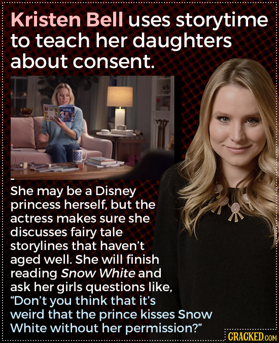 Kristen Bell uses storytime to teach her daughters about consent. She may be a Disney princess herself, but the actress makes sure she discusses fairy