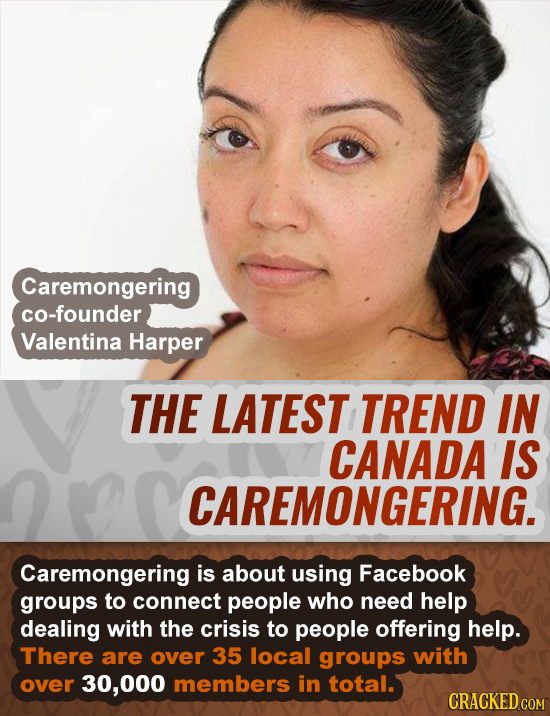 Caremongering co-founder Valentina Harper THE LATEST TREND IN CANADA IS CAREMONGERING. Caremongering is about using Facebook groups to connect people