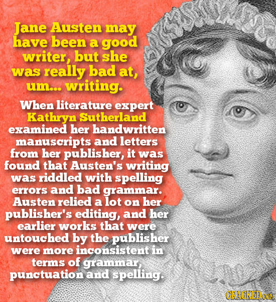 Jane Austen may have been a good writer, but she was really bad at, um... writing. When literature expert Kathryn Sutherland examined her handwritten