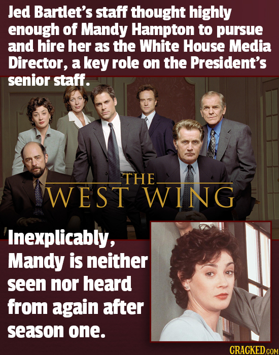Jed Bartlet's staff thought highly enough of Mandy Hampton to pursue and hire her as the White House Media Director, a key role on the President's sen