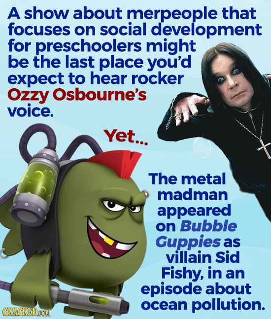 A show about merpeople that focuses on social development for preschoolers might be the last place you'd expect to hear rocker Ozzy Osbourne's voice.