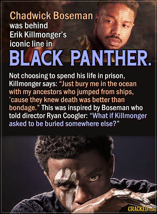 15 Actors Behind Important Details In Movies And Shows - Chadwick Boseman was behind Erik Killmonger's iconic line in Black Panther.  Not choosing to