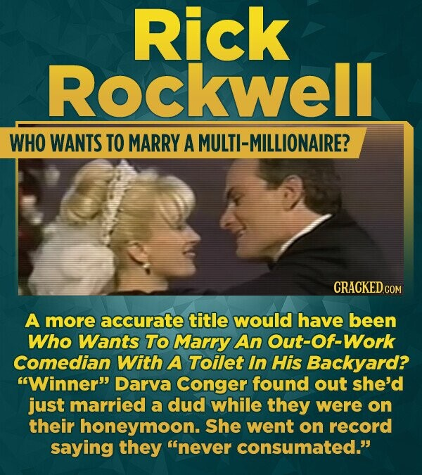 Rick Rockwell WHO WANTS TO MARRY A MULTI-MILLIONAIRE? CRACKEDcO A more accurate title would have been Who Wants To Marry An Out-Of-Work Comedian With