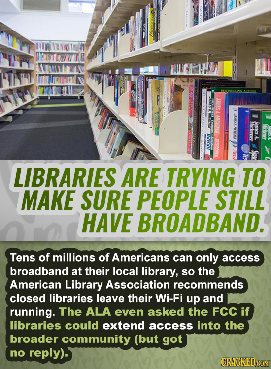 JAMES MICHENER 4WASA Michener James MOXENX ZNACHOIN A UPMPU Lv LIBRARIES ARE TRYING TO MAKE SURE PEOPLE STILL HAVE BROADBAND. Tens of millions of Amer