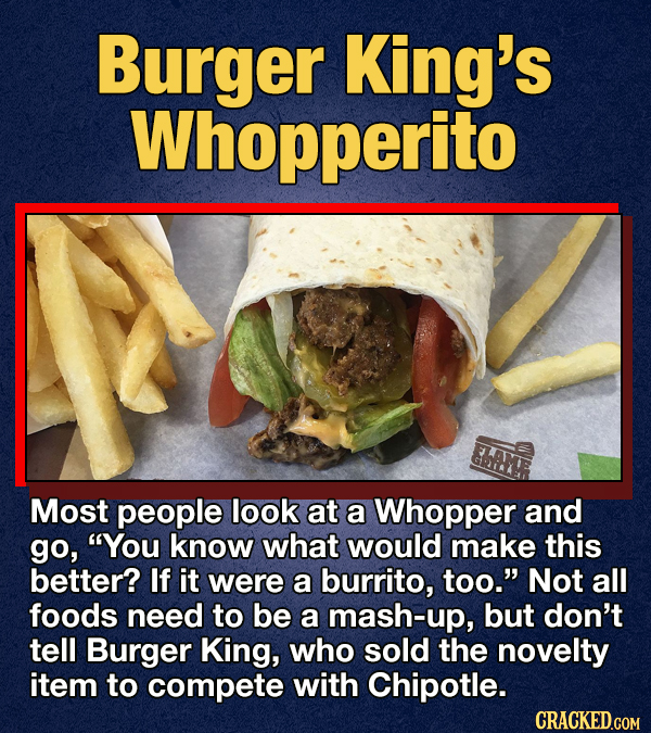 Photo of Burger Kings Whopperito with the text 'Most people look a Whopper and go, 'you know what would make this better? If it were a burrito too.'