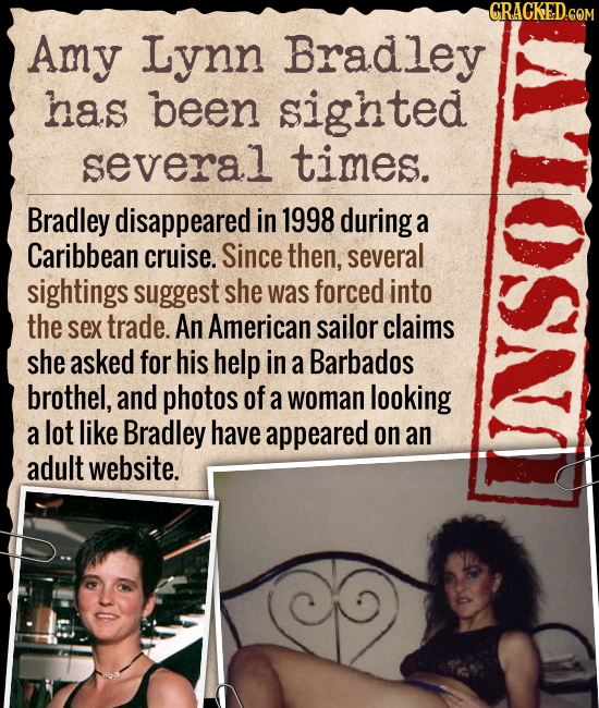 GRACKEDCOM Amy Lynn Bradley has been sighted several times. Bradley disappeared in 1998 during a Caribbean cruise. Since then, several sightings sugge
