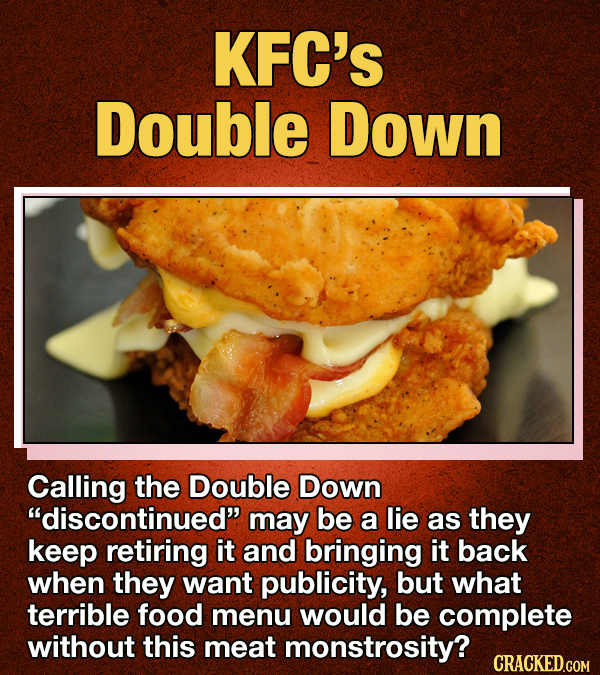 Photo of KFC's Double Down sandwich with the text 'Calling the double down discontinued may be a lie as they keep retiring it and bring it back'