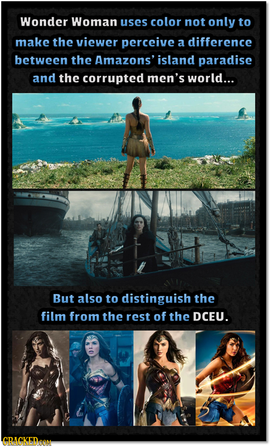 Wonder Woman uses color not only to make the viewer perceive a difference between the Amazons' island paradise and the corrupted men's world... But al